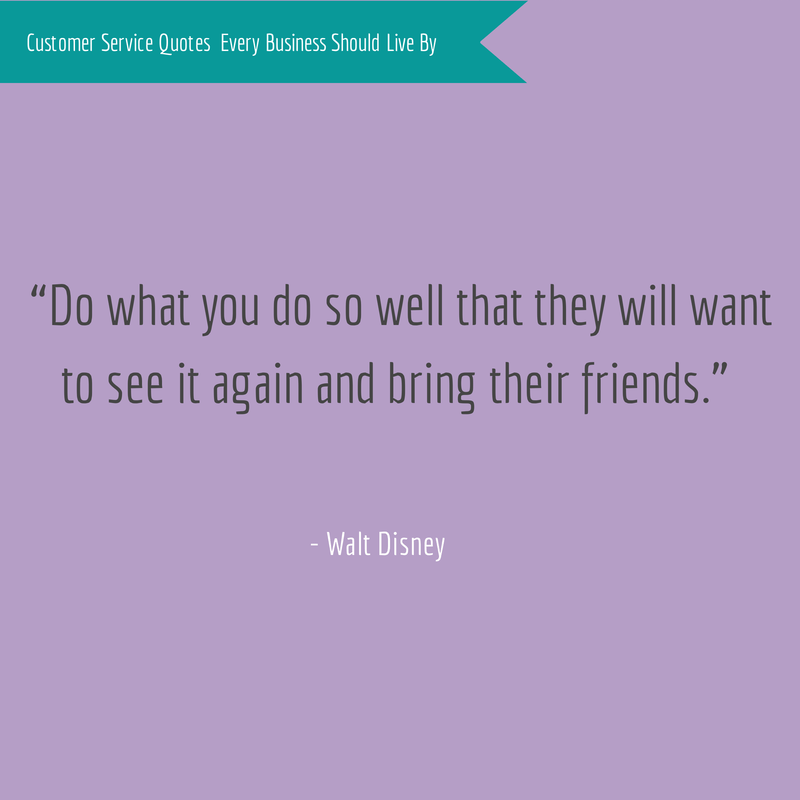 Walt Disney Customer Service Quote