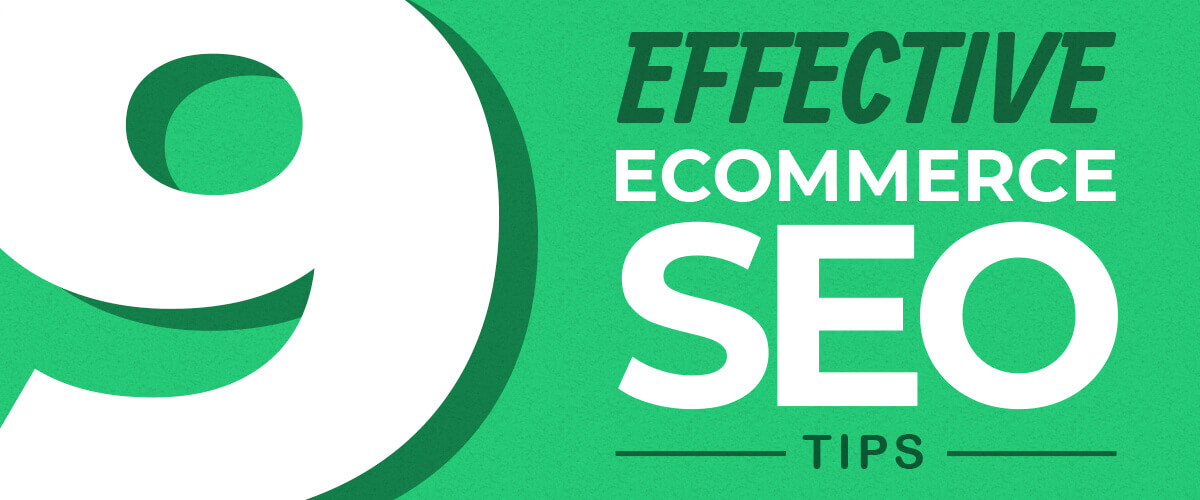 9 Effective Ecommerce SEO Tips