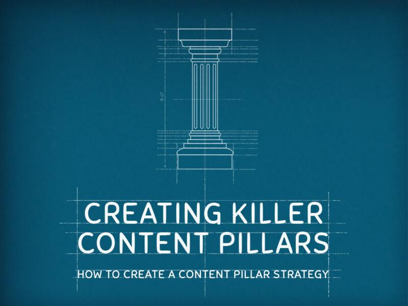 Creating Killer Content Pillars: How to Create a Content Pillar Strategy