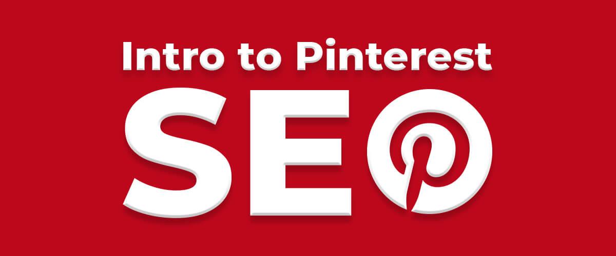 Intro to Pinterest SEO