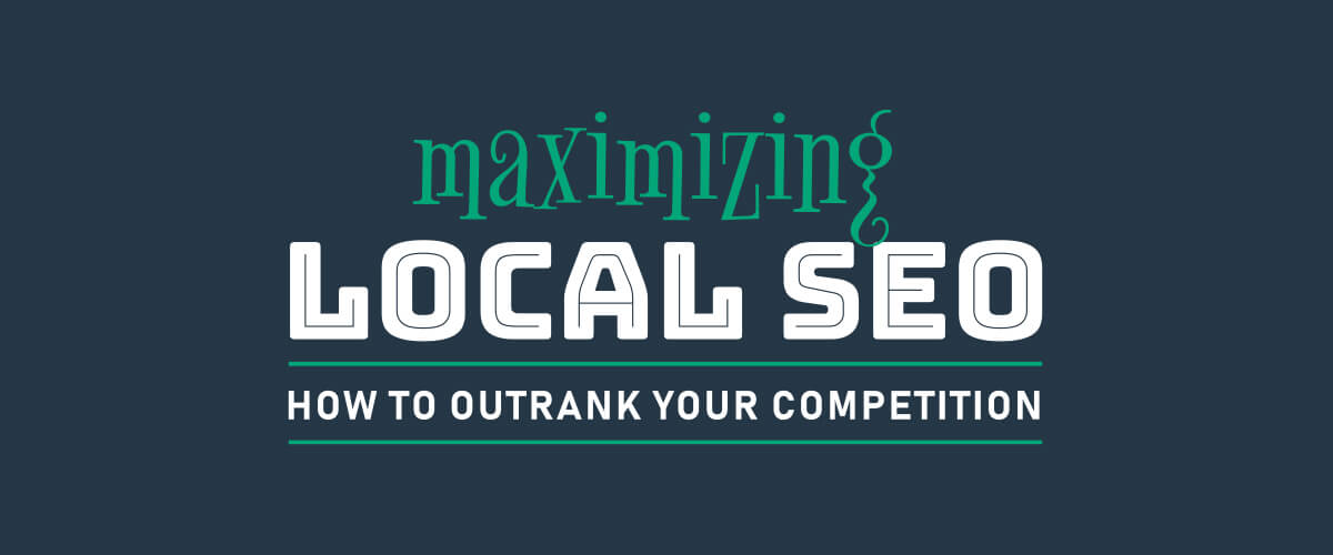 Maximizing Local SEO: How to Outrank Your Competition